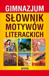 Słownik motywów literackich. Gimnazjum - okładka podręcznika
