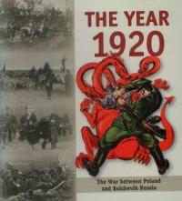 THE Year 1920. The War between Poland and Bolshevik Russia - okładka książki