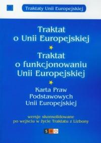 Traktat o Unii Europejskiej. Traktat o funkcjonowaniu Unii Europejskiej. Karta Praw Podstawowych Unii Europejskiej - okładka książki