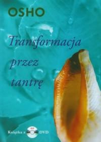 Transformacja przez tantrę (+ DVD) - okładka książki