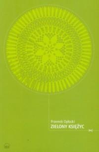Zielony księżyc - okładka książki