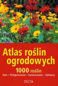 Atlas roślin ogrodowych 1000 roślin - okładka książki