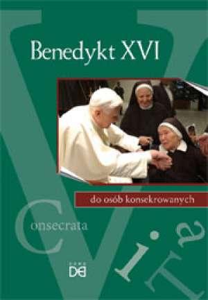 Benedykt XVI do osób konsekrowanych - okładka książki