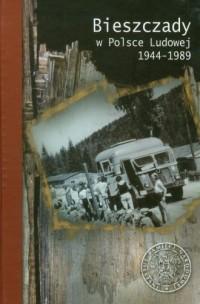 Bieszczady w Polsce Ludowej 1944-1989 - okładka książki
