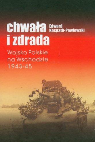 Chwała i zdrada. Wojsko Polskie - okładka książki