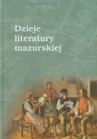 Dzieje literatury mazurskiej - okładka książki