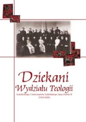 Dziekani Wydziału Teologii Katolickiego - okładka książki