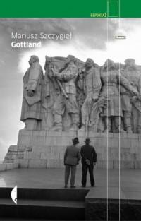 Gottland - Mariusz Szczygieł - okładka książki