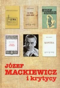Józef Mackiewicz i krytycy - Wydawnictwo - okładka książki