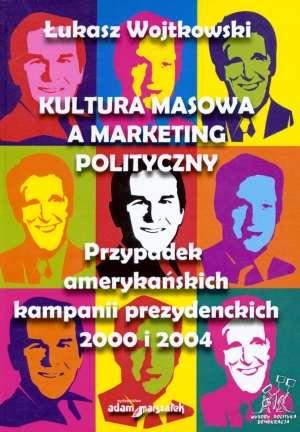 Kultura masowa a marketing polityczny - okładka książki