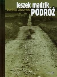 Leszek Mądzik. Podróż - okładka książki