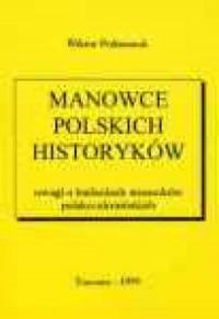 Manowce polskich historyków. Uwagi o badaniach stosunków polsko-ukraińskich - okładka książki