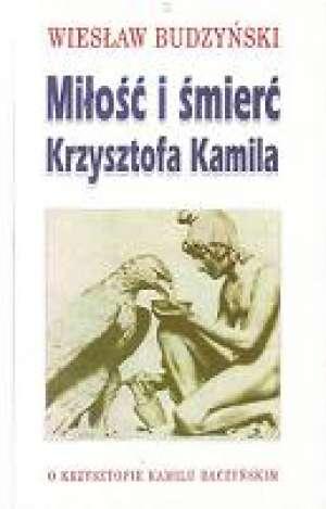 Miłość i śmierć Krzysztofa Kamila - okładka książki