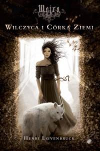 Mojra. Wilczyca i Córka Ziemi - okładka książki
