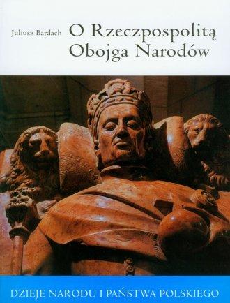 O Rzeczpospolitą Obojga narodów - okładka książki