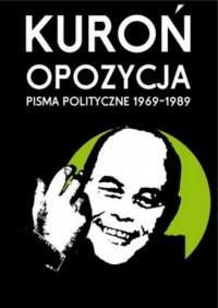 Opozycja. Pisma polityczne 1969-1989 - okładka książki