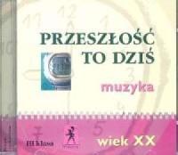 Przeszłość to dziś 3. Wiek XX (CD) - okładka płyty
