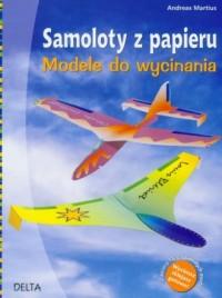 Samoloty z papieru. Modele co wycinania - okładka książki