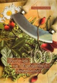 Słynne leki na 100 pospolitych - okładka książki
