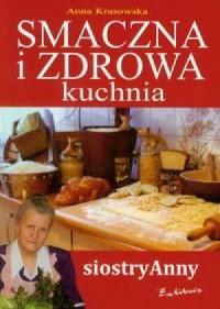Smaczna i zdrowa kuchnia siostry Anny - okładka książki