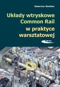 Układy wtryskowe Common Rail w praktyce warsztatowej - okładka książki