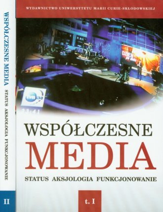 Współczesne media. Status. Aksjologia. - okładka książki