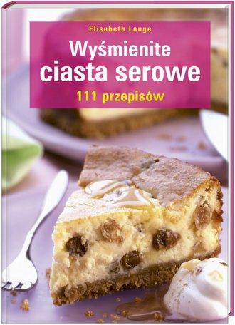 Wyśmienite ciasta serowe - okładka książki