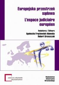 Europejska przestrzeń sądowa Lespace judiciarie europeen - okładka książki