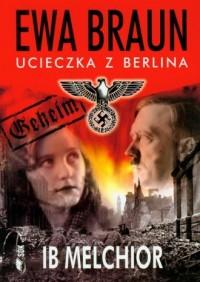 Ewa Braun. Ucieczka z Berlina - okładka książki