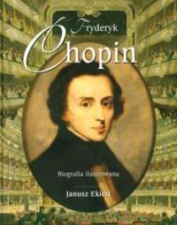 Fryderyk Chopin. Biografia ilustrowana - okładka książki