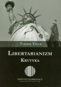 Libertarianizm. Krytyka - okładka książki