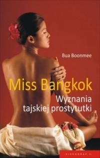 Miss Bangkok. Wyznania tajskiej prostytutki - okładka książki