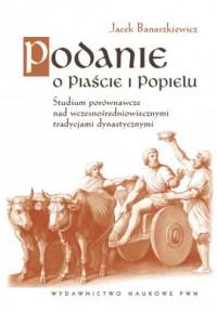 Podanie o Piaście i Popielu - okładka książki