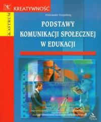 Podstawy komunikacji społecznej w edukacji - okładka książki