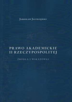 Prawo Akademickie II Rzeczypospolitej. - okładka książki