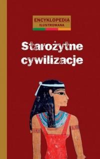 Starożytne cywilizacje. Encyklopedia ilustrowana - okładka książki