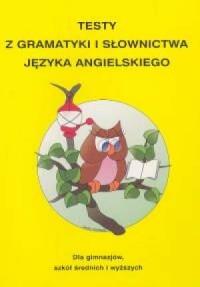 Testy z gramatyki i słownictwa języka angielskiego - okładka podręcznika