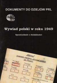 Wywiad Polski w roku 1949. Sprawozdanie z działalności - okładka książki