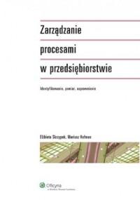 Zarządzanie procesami w przedsiębiorstwie - okładka książki