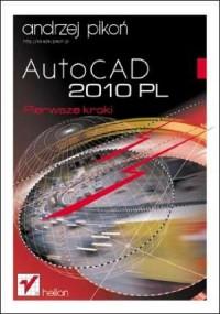 AutoCAD 2010 PL. Pierwsze kroki - okładka książki