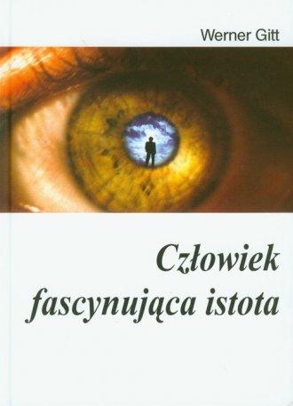 Człowiek - fascynująca istota - okładka książki