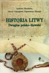 Historia Litwy. Dwugłos polsko-litewski - okładka książki