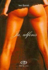 Ja, alfons - okładka książki