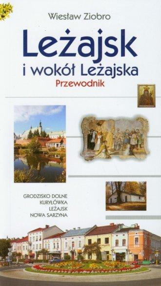 Leżajsk i wokół Leżajska. Przewodnik - okładka książki