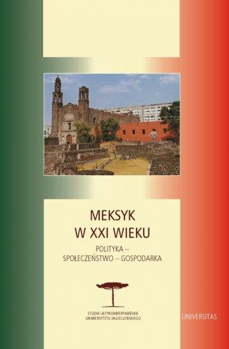 Meksyk w XXI. Polityka - społeczeństwo - okładka książki