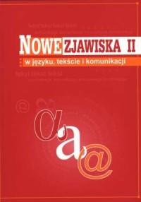 Nowe zjawiska w języku tekście i komunikacji. Tom 2 - okładka książki