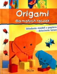 Origami dla małych rączek - okładka książki