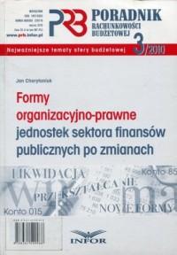 Poradnik rachunkowości budżetowej 3/2010. Formy organizacyjno-prawne jednostek sektora finansów publicznych po zmianach - okładka książki