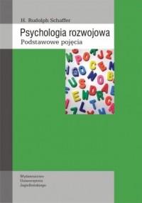 Psychologia rozwojowa. Podstawowe pojęcia - okładka książki