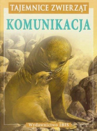 Tajemnice zwierząt. Komunikacja - okładka książki